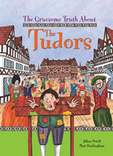 The Gruesome Truth About The Tudors by Matt Buckingham