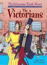 The Gruesome Truth About The Victorians by Matt Buckingham