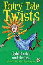Fairy Tale Twists: Goldilocks and the Pea - Matt Buckingham