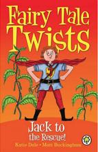 Fairy Tale Twists: Jack to the Rescue - Matt Buckingham
