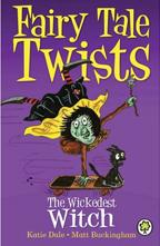 Fairy Tale Twists: The Wickedest Witch - Matt Buckingham
