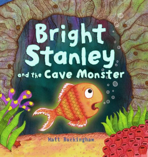 Bright Stanley and the Cave Monster book by Matt Buckingham